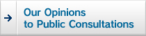 Our Opinions to Public Consultations